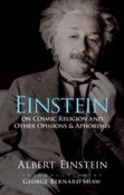 Einstein, Albert Einstein on Cosmic Religion and Other Opinions and Aphorisms