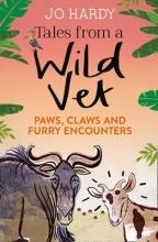 Jo Hardy,   Caro Handley Tales from a Wild Vet