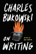 Bukowski, Charles On Writing