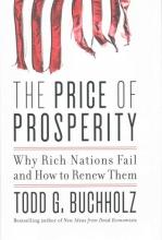 Todd G Buchholz The Price of Prosperity