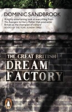Sandbrook, Dominic Great British Dream Factory