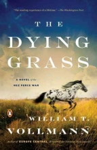 Vollmann, William T. The Dying Grass