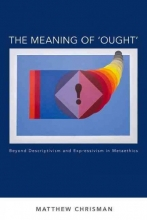 Matthew Chrisman The Meaning of `Ought`