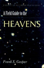 Frank Gaspar A Field Guide to the Heavens