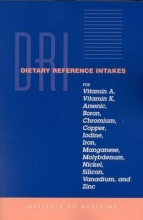 Institute of Medicine,   Food and Nutrition Board,   Standing Committee on the Scientific Evaluation of Dietary Reference Intakes,   Subcommittees on Upper Reference Levels of Nutrients and of Interpretation and Use of Dietary Reference Intakes Dietary Reference Intakes for Vitamin A, Vitamin K, Arsenic, Boron, Chromium, Copper, Iodine, Iron, Manganese, Molybdenum, Nickel, Silicon, Vanadium, and Zinc