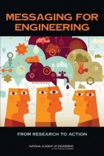 Committee on Implementing Engineering Messages,   National Academy of Engineering Messaging for Engineering