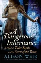 Weir, Alison A Dangerous Inheritance
