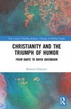 Bernard Schweizer Christianity and the Triumph of Humor