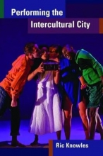 Knowles, Ric Performing the Intercultural City