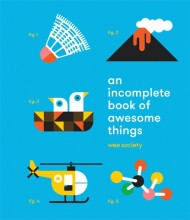 Wee Society An Incomplete Book of Awesome Things
