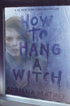 Mather, Adriana How to Hang a Witch