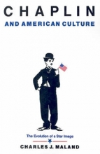 Maland, Charles J. Chaplin and American Culture - The Evolution of a Star Image