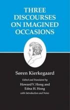 Kierkegaard, Søren Kierkegaard`s Writings, X, Volume 10: Three Discourses on Imagined Occasions