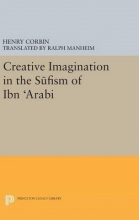 Henry Corbin,   Ralph Manheim Creative Imagination in the Sufism of Ibn Arabi