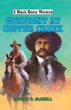 Robert McNeill Gunfight at Copper Creek