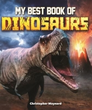 CHRISTOPHER MAYNARD MY BEST BOOK OF DINOSAURS