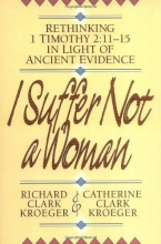 Richard Clark Kroeger,   Catherine Clark Kroeger I Suffer Not a Woman