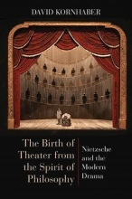 Kornhaber, David The Birth of Theater from the Spirit of Philosophy