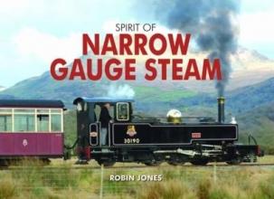 Robin Jones Spirit of Narrow Gauge Steam
