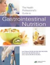 Laura E. Matarese,   Gerard E. Mullin,   Janice L. Raymond The Health Professional`s Guide to Gastrointestinal Nutrition