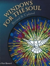 Ron Bovard Windows for the Soul, Revised & Updated