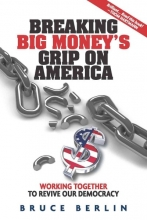 Berlin, Bruce Breaking Big Money`s Grip on America
