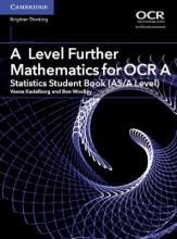 Vesna Kadelburg,   Ben Woolley A Level Further Mathematics for OCR A Statistics Student Book (AS/A Level)