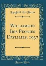 Farm, Longfield Iris Farm, L: Williamson Iris Peonies Daylilies, 1937 (Classic Re
