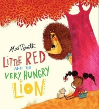 Smith, Alex T Little Red and the Very Hungry Lion