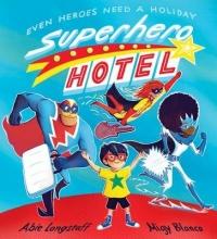 Longstaff, Abie Superhero Hotel