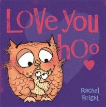 Bright, Rachel Love You Hoo