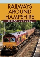 Jeremy de Souza Railways Around Hampshire