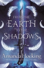 Hocking, Amanda From the Earth to the Shadows