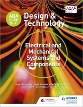 Williams, Bryan AQA GCSE (9-1) Design and Technology: Electrical and Mechanical Systems and Components