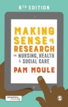 Pam Moule Making Sense of Research in Nursing, Health and Social Care