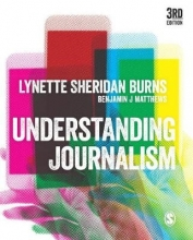 Benjamin J Matthews Lynette Sheridan Burns, Understanding Journalism