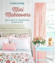 Country Living Mini Makeovers
