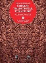 Zhang, Fuchang Encyclopedia of Chinese Traditional Furniture, Vol. 4