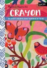 Forsberg, Monika Anywhere, Anytime Art: Crayon