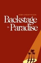 Robin Lindsay Wilson Backstage in Paradise