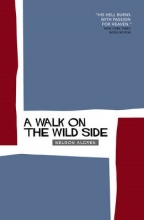 Algren, Nelson Walk on the Wild Side