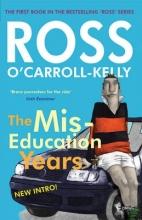O`Carroll Kelly, Ross Ross O`Carroll-Kelly, The Miseducation Years