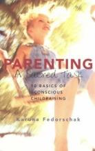 Karuna Fedorschak Parenting, a Sacred Task