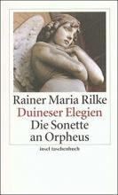 Rilke, Rainer Maria Duineser Elegien Die Sonette an Orpheus
