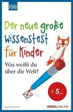Bauer, Antonia,   Müller, Daniel Der neue große Wissenstest für Kinder