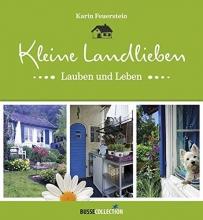 Feuerstein, Karin Kleine Landlieben, Lauben und Leben