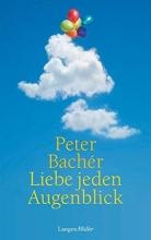 Bachér, Peter Liebe jeden Augenblick