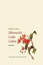Dorn, Wolfram Sehnsucht ¿ Liebe ¿ Leben