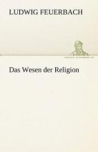 Feuerbach, Ludwig Das Wesen der Religion