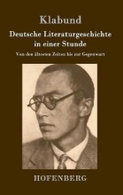 Klabund Deutsche Literaturgeschichte in einer Stunde